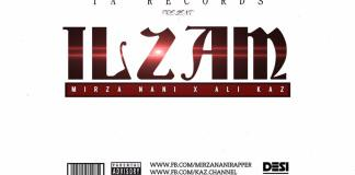 Ilzam by Mirza Nani Ft. Ali Kaz (Out Now)
