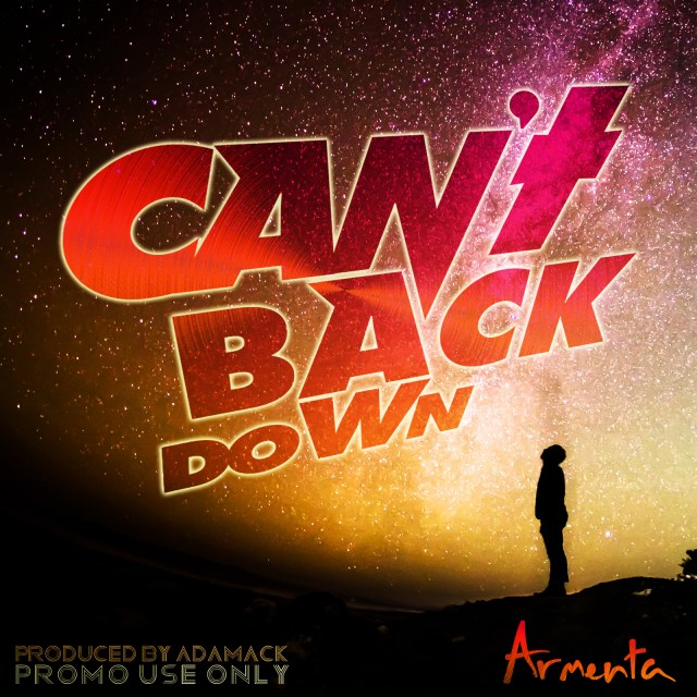 Can't Back Down by Armenta (Prod. by Adamack)