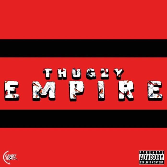 Empire by Thugzy (Music Video Released)