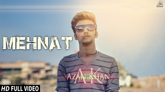 Mehnat by Azan Khan (Music Video)
