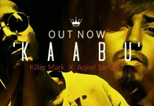 Killer Mark Dropped His Latest Single 'Kaabu' featuring Aqeel Sarfraz