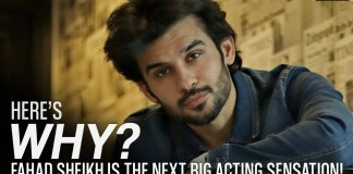 Why Fahad Sheikh is next Big Acting Sensation