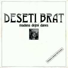 Deseti Brat - Madona Dejmi Danes (1985) - Platnica (spredaj)