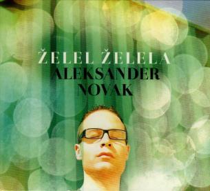 Aleksander Novak - Želel Želela (2012)