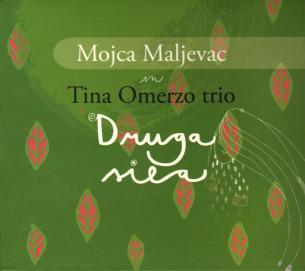 Mojca Maljevac & Tina Omerzo Trio - Druga Sila (2009)