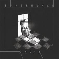 NoAir - Superhuman (2017)