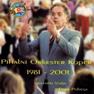 Pihalni Orkester Koper - 1981-2001