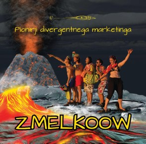 Zmelkoow - Pionirji divergentnega marketinga (2016)