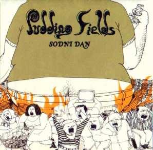 Pudding Fields - Sodni dan (2005)