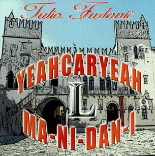 Tulio Furlanič - Yeah Car Yeah Ma Ni Dan I (2015)