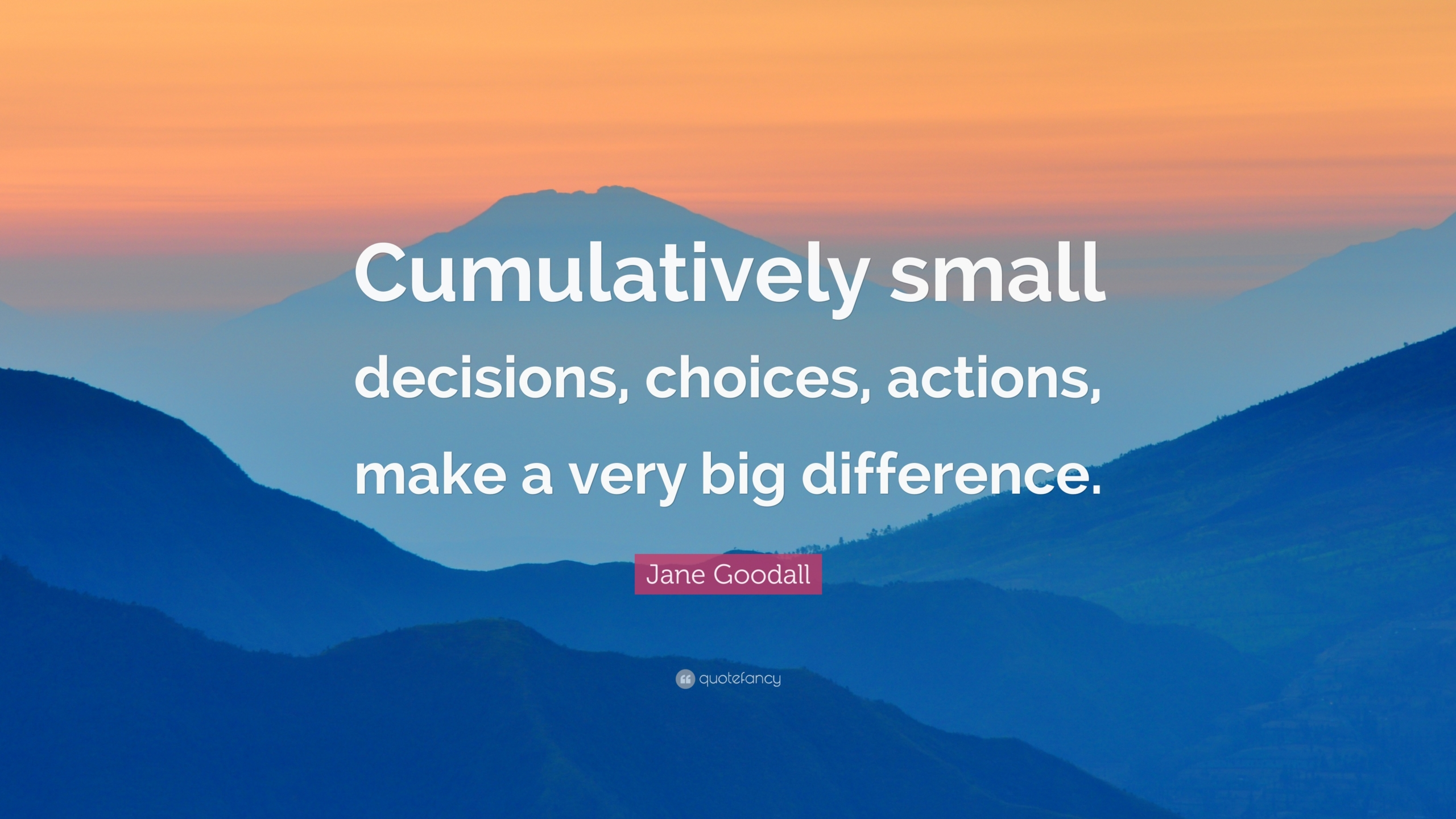 Small Decisions Equals Big Changes
