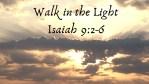 Walk in the Light Isaiah 9_2-6