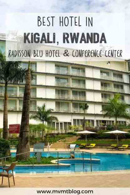 Kigali, Rwanda Hotels: Staying at Radisson Blu Hotel & Convention Centre