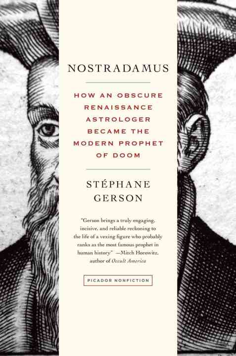 Nostradamus-How-an-Obscure-Renaissance-Astrologer-Became-the-Modern-Prophet-of-Doom-Paperback-L9781250037862