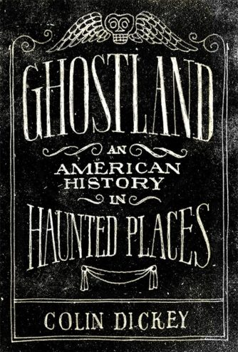 ghostland-colin-dickey
