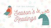 Top Ten Tuesday: Season's Readings