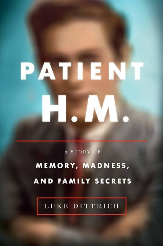 """This book cover image released by Random House shows """"Patient H.M.: A Story of Memory, Madness, and Family Secrets,"""" by Luke Dittrich. (Random House via AP)"""