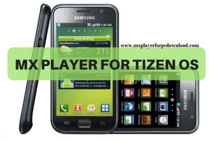 MX Player for Tizen OS & Samsung Mobiles