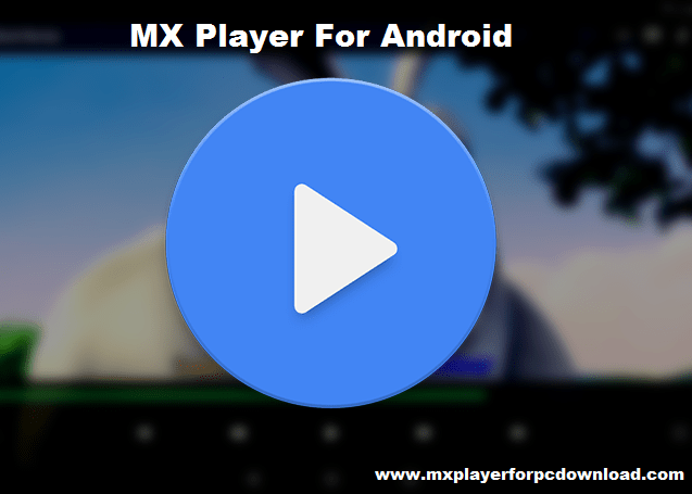 MX Player For Android ( APK 1.9.24) Download