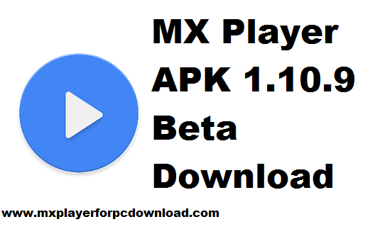 MX Player APK 1.10.9 beta Download (Latest Version)