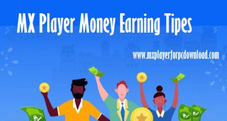 mx player money earning tips