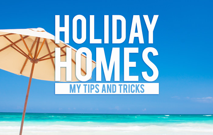 Tips and Tricks to Book Your Holiday Home