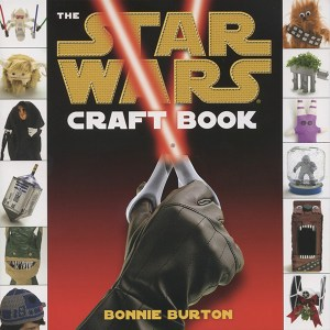 "Cover of ""The Star Wars Craft Book"" by Bonnie Burton."