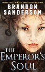 """Cover of Brandon Sanderson's novella, """"The Emperor's Soul"""", featuring cover art by Alexander Nanitchkov. Published by Tachyon Publications."""