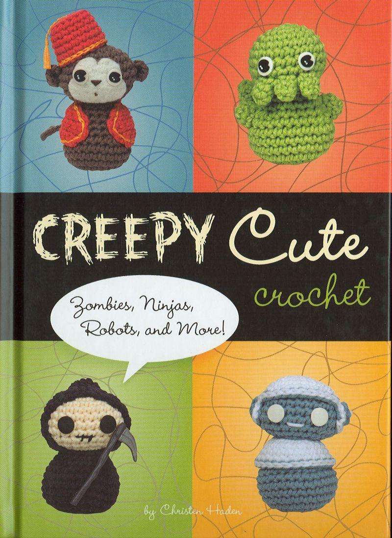 "Cover of ""Creepy Cute Crochet"" by Christen Haden."