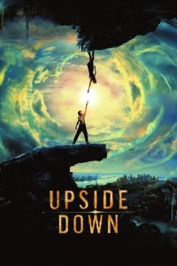 "Promotional poster for the film ""Upside Down""."