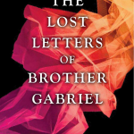 The Lost Letters of Brother Gabriel by Bree Despain – short fiction review