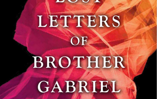"""The Lost Letters of Brother Gabriel"" by Bree Despain."