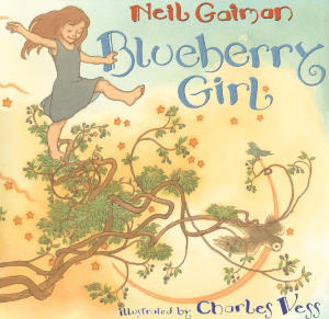 Blueberry Girl by Neil Gaiman, illustrated by Charles Vess.