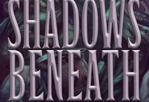 """""""Shadows Beneath - The Writing Excuses Anthology"""" by Brandon Sanderson, Mary Robinette Kowal, Dan Wells, and Howard Tayler."""