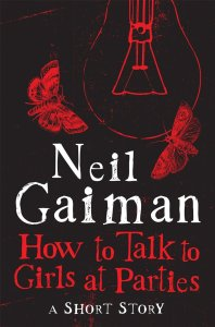 """How to Talk to Girls at Parties"" by Neil Gaiman."