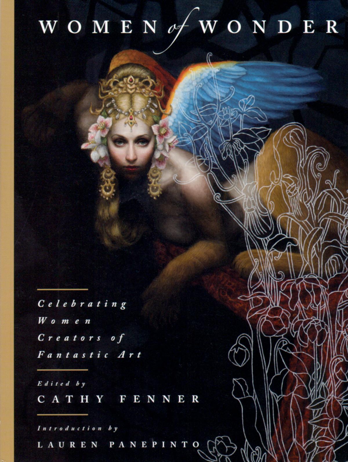 """Women of Wonder - Celebrating Women Creators of Fantastic Art"" edited by Cathy Fenner."