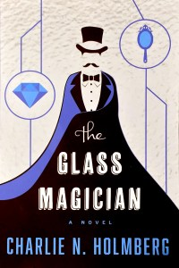 """The Glass Magician"" by Charlie N. Holmberg."