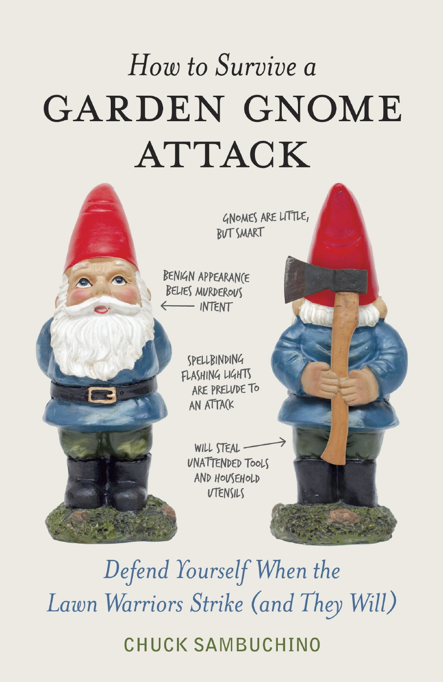"""How to Survive a Garden Gnome Attack"" by Chuck Sambuchino."