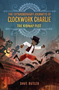 """The Extraordinary Journeys of Clockwork Charlie - The Kidnap Plot"" by Dave Butler."