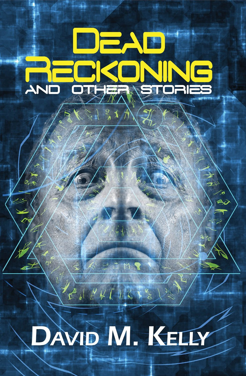 """""""Dead Reckoning and Other Stories"""" by David M. Kelly."""