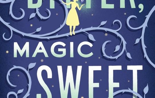 """Magic Bitter, Magic Sweet"" by Charlie N. Holmberg."