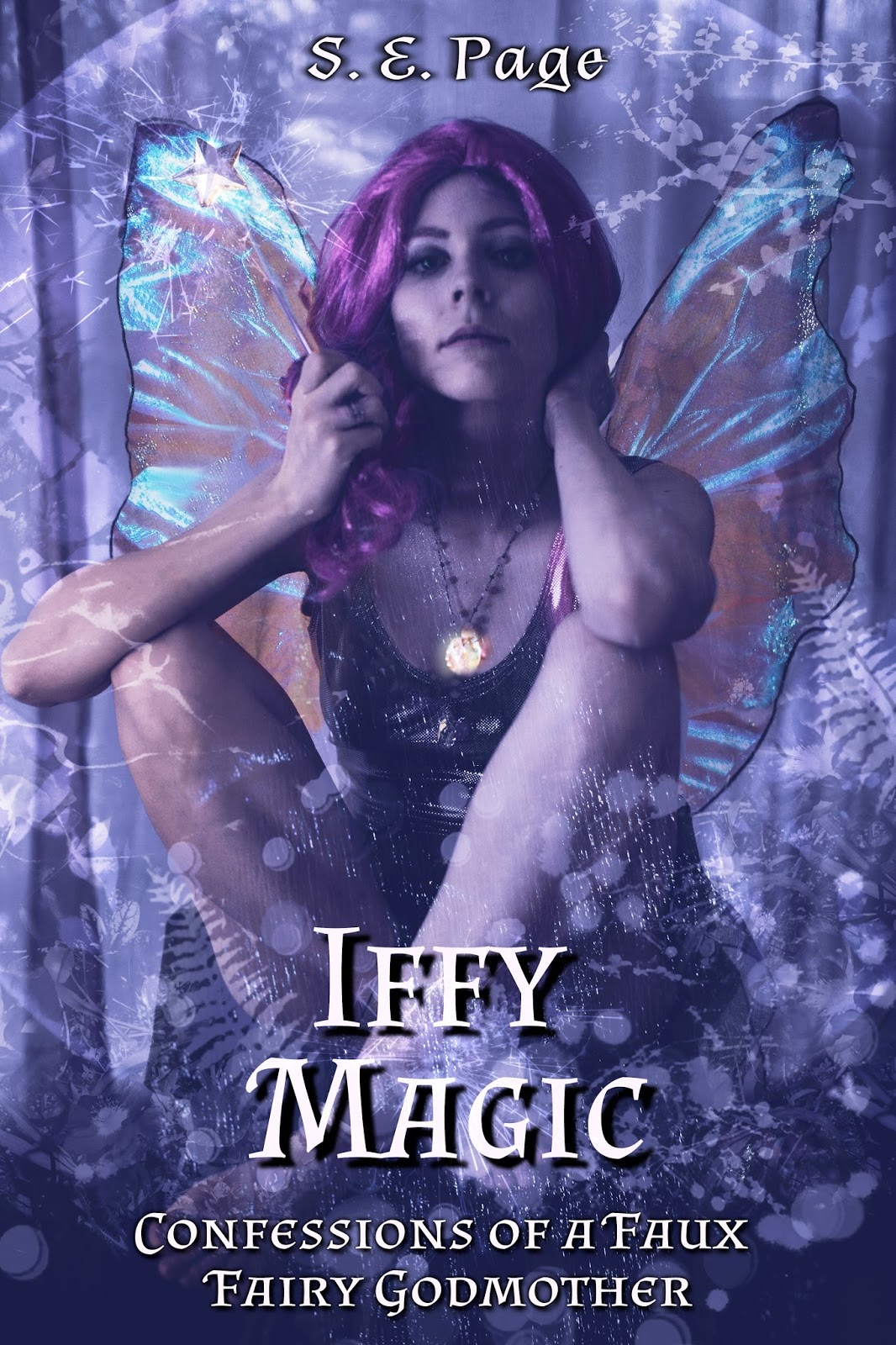 """""""Iffy Magic"""" by S.E. Page."""