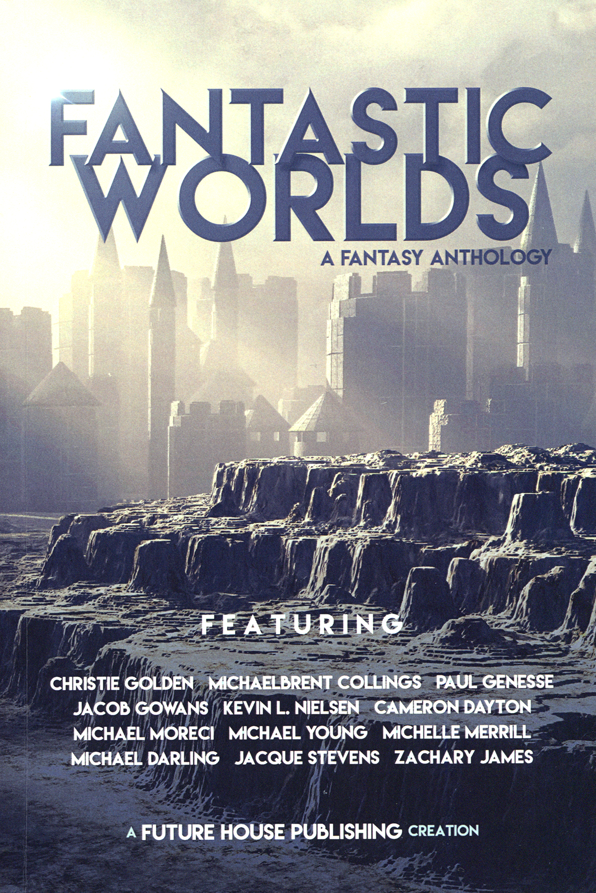 """Fantastic Worlds - A Fantasy Anthology"", editor unknown."