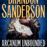 Arcanum Unbounded – The Cosmere Collection by Brandon Sanderson – collection review