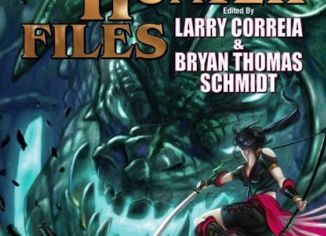 """The Monster Hunter Files"" edited by Larry Correia and Bryan Thomas Schmidt."
