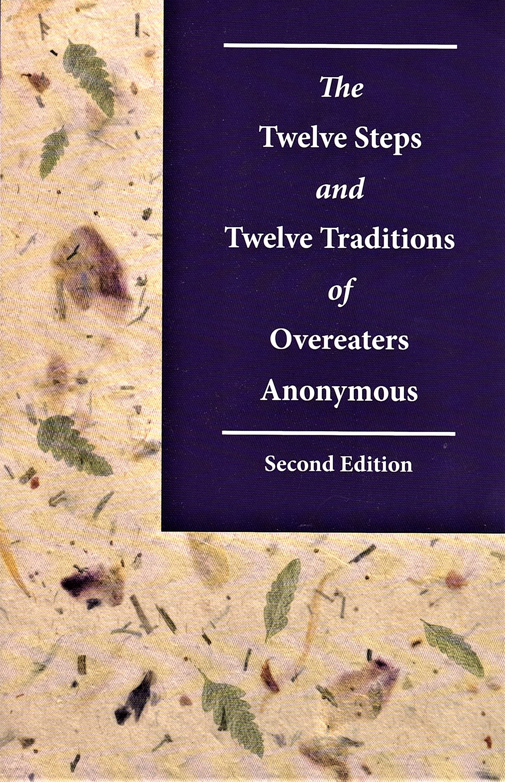 The Twelve Steps Amp Twelve Traditions Of Overeaters Anonymous