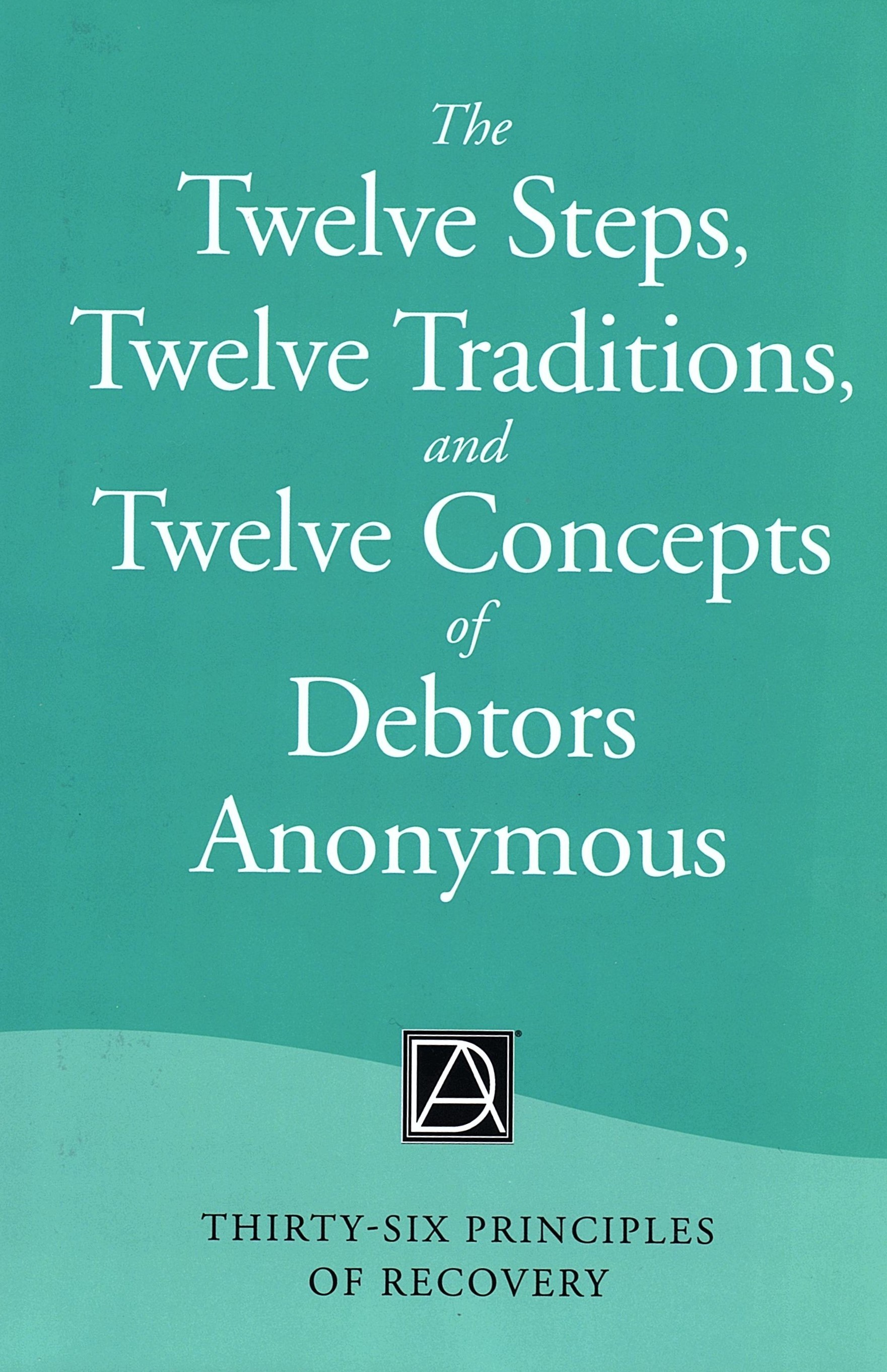 The Twelve Steps Traditions And Concepts Of D A Hardcover