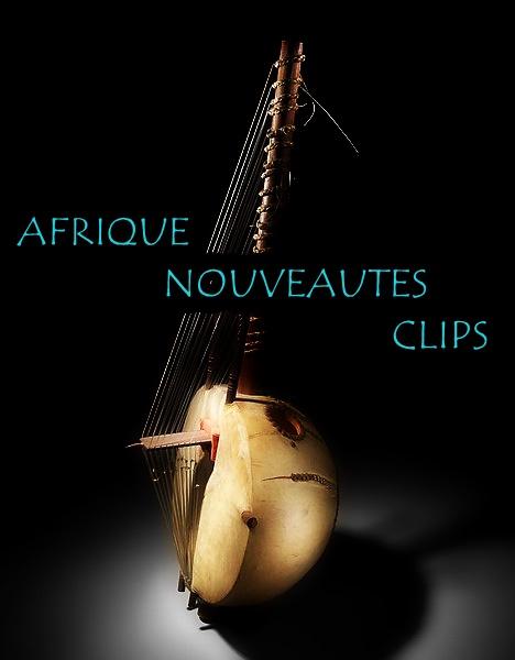 Découvrez les nouveautés africaines musicales en Vidéo Clips