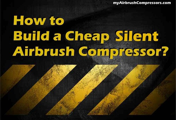 How to Build a Cheap SILENT Airbrush Compressor Using Refrigerator Parts (VIDEO)