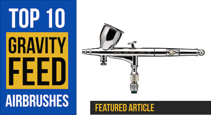 Get the Inside Scoop on the Top 10 Gravity Feed Airbrushes